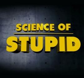 Science of Stupid Series 4